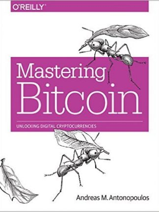 Andreas M. Antonopoulos Mastering Bitcoin  Unlocking Digital Cryptocurrencies 2014 OReilly Media
