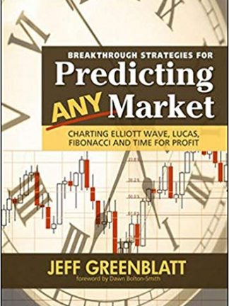 Breakthrough Strategies for Predicting Any Market Charting Elliott Wave Lucas Fibonacci and Time for Profit