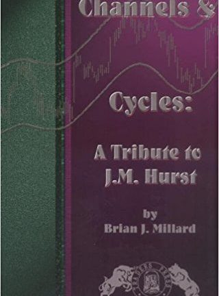 Brian Millard Channels Cycles  A Tribute to J. M. Hurst 1999 Traders Press