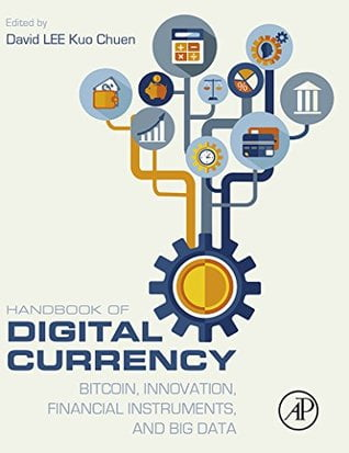 David Lee Kuo Chuen Handbook of Digital Currency  Bitcoin Innovation Financial Instruments and Big Data 2015 Academic Press