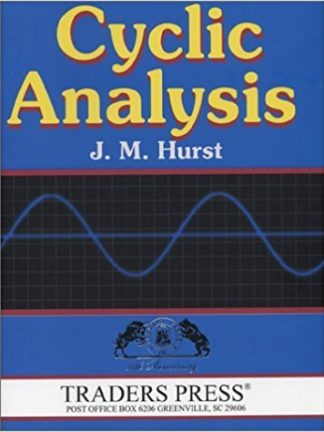 J. M. Hurst Cyclic Analysis  A Dynamic Approach to Technical Analysis 1999 Traders Press Inc