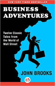 John Brooks Business Adventures  Twelve Classic Tales from the World of Wall Street 2014 Open Road Media