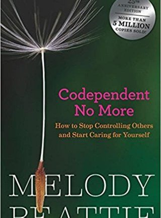 Melody Beattie Codependent No More  How to Stop Controlling Others and Start Caring for Yourself 1992 Hazelden Publishing