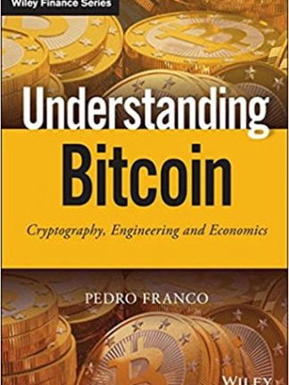 Pedro Franco Understanding Bitcoin  Cryptography Engineering and Economics 2014