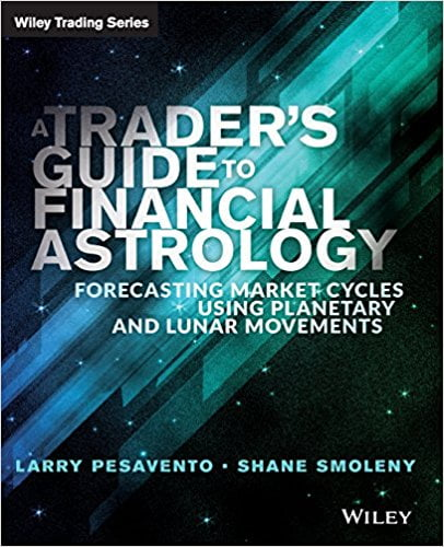 Pesavento Larry Smoleny Shane A traders guide to financial astrology forecasting market cycles using planetary and lunar movements