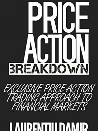 Price Action Breakdown Exclusive Price Action Trading Approach to Financial Markets