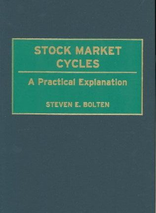 Steven E. Bolten Stock Market Cycles  A Practical Explanation 2000 Quorum Books