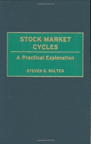 Steven E. Bolten Stock Market Cycles  A Practical Explanation 2000 Quorum Books