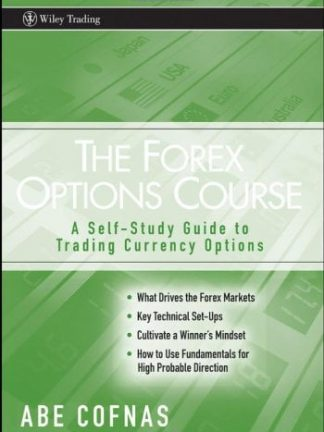The Forex Options Course A Self Study Guide to Trading Currency Options