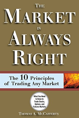 Thomas McCafferty The market is always right  the 10 principles of trading any market 2003 McGraw Hill