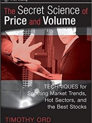 Wiley Trading Tim Ord The Secret Science of Price and Volume  Techniques for Spotting Market Trends Hot Sectors and the Best Stocks 2008 Wiley