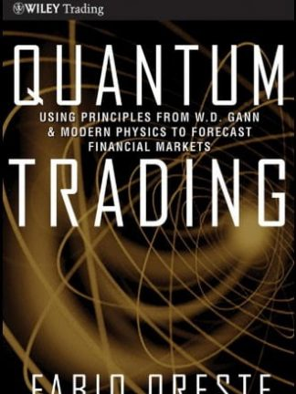 Wiley trading Oreste Fabio Quantum Trading   Using Principles of Modern Physics to Forecast the Financial Markets 2011 John Wiley Sons