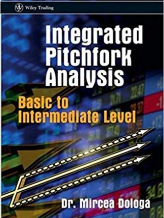 Dr. Mircea Dologa Integrated Pitchfork Analysis  Basic to Intermediate Level Wiley Trading 2009