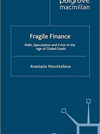 Fragile Finance Debt Speculation and Crisis in the Age of Global Credit