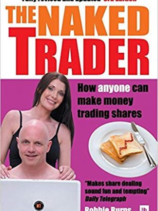 Robbie Burns The Naked Trader  How Anyone Can Still Make Money Trading Shares 2008 Harriman House