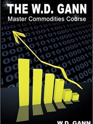 The W. D. Gann Master Commodity Course Original Commodity Market Trading Course