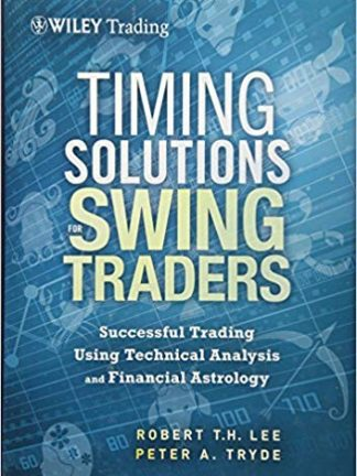 Timing Solutions for Swing Traders Successful Trading Using Technical Analysis and Financial Astrology