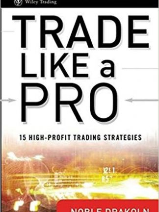 Noble DraKoln Trade Like a Pro  15 High Profit Trading Strategies Wiley Trading John Wiley Sons 2009