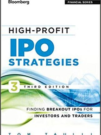 Bloomberg financial series Taulli Tom High profit IPO strategies   finding breakout IPOs for investors and traders Bloomberg Press An Imprint of Wiley 2013