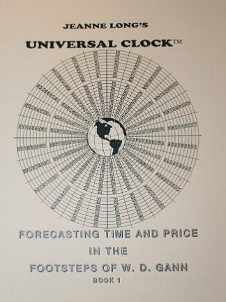 Universal clock Forecasting time and price in the footsteps of W.D. Gann
