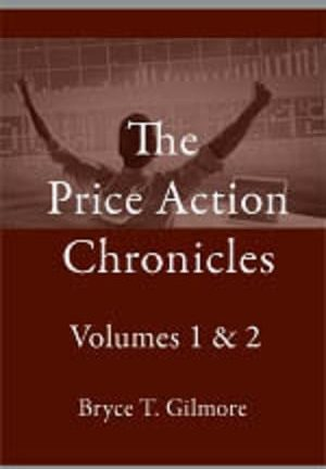 Bryce Gilmore Price Action Chronicles Volume