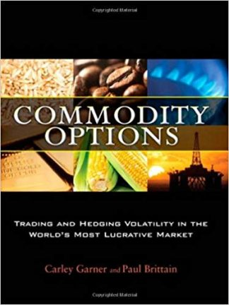 Commodity Options Trading and Hedging Volatility in the Worlds Most Lucrative Market