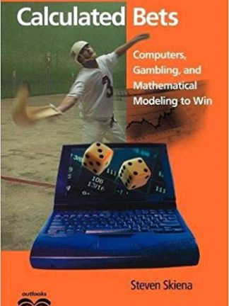 Outlooks Steven S Skiena Calculated bets computers gambling and mathematical modeling to win Cambridge University Press