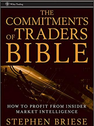 Wiley Trading Stephen Briese The Commitments of Traders Bible How To Profit from Insider Market Wiley