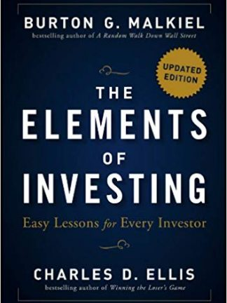 Burton G Malkiel Charles D Ellis The Elements of Investing Easy Lessons for Every Investor Wiley