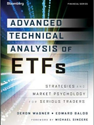 Deron Wagner Edward Balogauth Advanced Technical Analysis of ETFs Strategies and Market Psychology for Serious Traders
