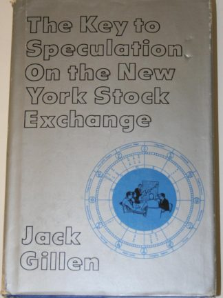 Jack Gillen The Key to speculation on the New York Stock Exchange Bear Publishers