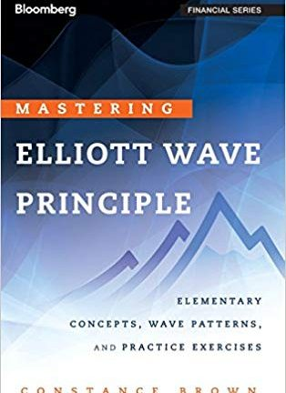 Mastering Elliott Wave Principle Elementary Concepts Wave Patterns and Practice Exercises