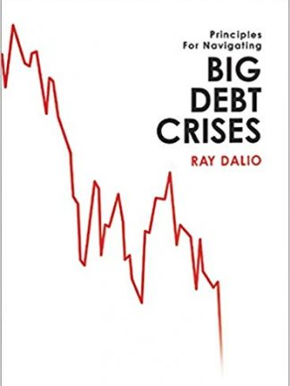 Ray Dalio Mark Kirby A Template for Understanding Big Debt Crises Bridgewater