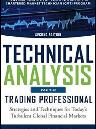 Technical Analysis for the Trading Professional Second Edition Strategies and Techniques for Today's Turbulent Global Financial Markets