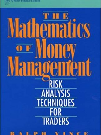 The Mathematics of Money Management Risk Analysis Techniques for Traders