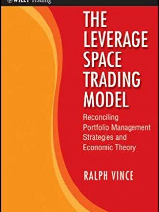 Wiley Trading Ralph Vince The Leverage Space Trading Model Reconciling Portfolio Management Strategies and Economic Theory Wiley