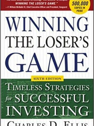 Winning the Losers Game th edition Timeless Strategies for Successful Investing