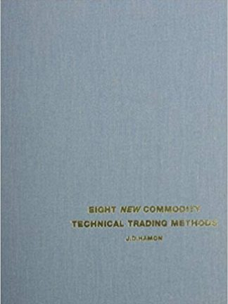 J D Hamon Eight New Commodity Technical Trading Methods Windsor Books