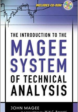 John Magee The Introduction to the Magee System of Technical Analysis In a new edition by W H C Bassetti AMACOM