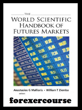 Anastasios G Malliaris  William T Ziemba – The World Scientific Handbook of Futures Markets