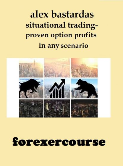 alex bastardas – situational trading proven option profits in any scenario