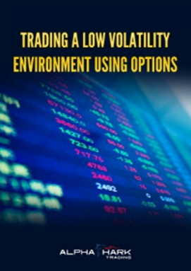 alphashark – trading a low volatility environment using options