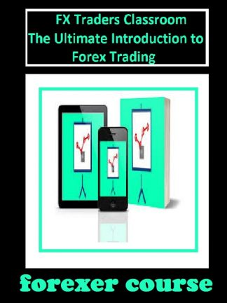 FX Traders Classroom – The Ultimate Introduction to Forex Trading