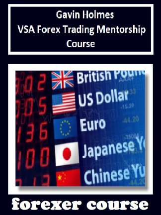 Gavin Holmes – VSA Forex Trading Mentorship Course