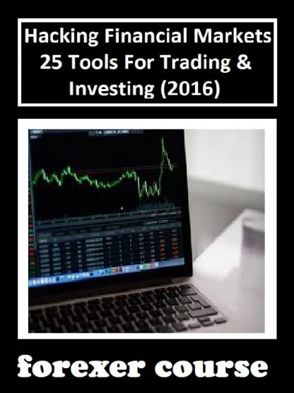 Hacking Financial Markets – Tools For Trading Investing