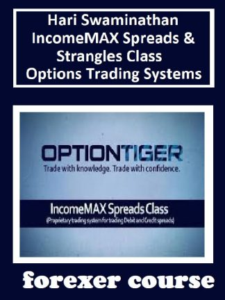 Hari Swaminathan – IncomeMAX Spreads Strangles Class – Options Trading Systems
