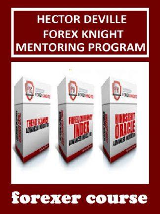 Hector Deville – Forex Knight Mentoring Program