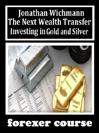 Jonathan Wichmann The Next Wealth Transfer – Investing in Gold and Silver