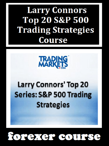Larry Connors – Top SP Trading Strategies Course