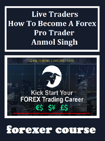Live Traders – How To Become A Forex Pro Trader – Anmol Singh